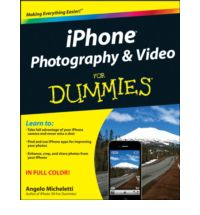 Iphone Photography and Video for Dummies by Angelo Micheletti